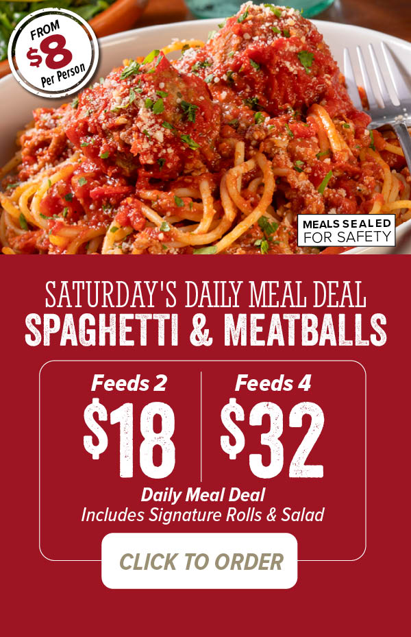 Saturday Spaghetti & Meatballs Daily Meal Deal - Available in 2 sizes. Click to order
