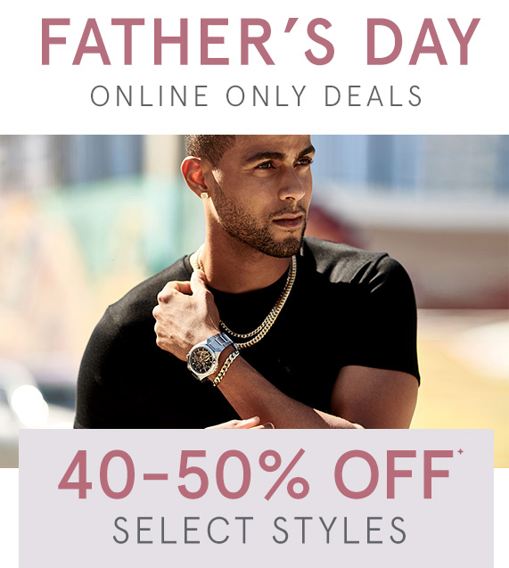 40-50% Off Select Father's Day Online Only Deals