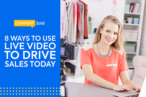 8 Ways to Use Live Video to Drive Sales Today