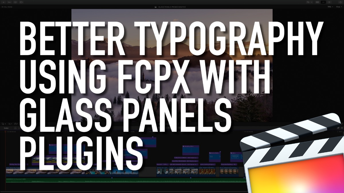 Better Typography Using Final Cut Pro X With Glass Panels Plugins FCPX