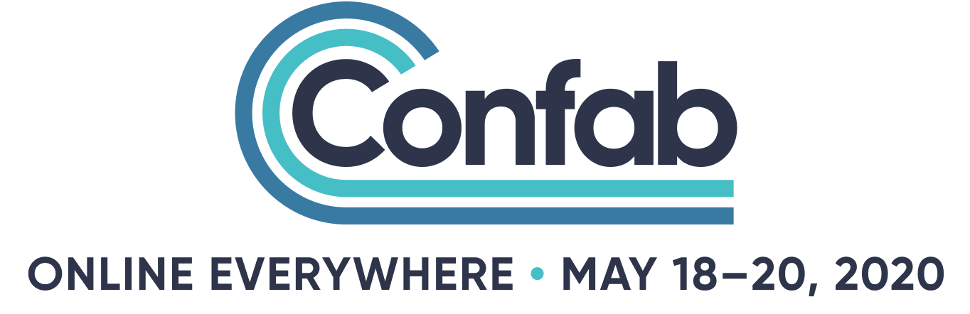 Confab, Online everywhere, May 18-20, 2020