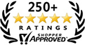 250+ RATINGS | SHOPPER APPROVED