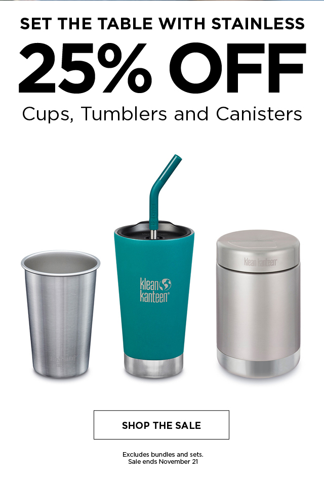Save 25% on Tumblers, Cups and Food Canisters