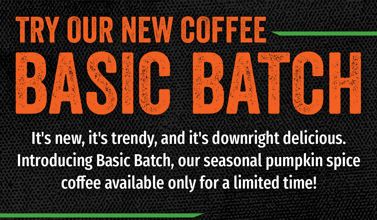 Try Our New Coffee - Basic Batch