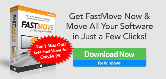 Get FastMove Now & Move All Your Software in Just a Few Clicks!