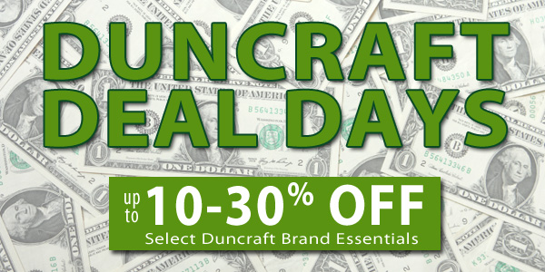 Duncraft Deal Days! Up to 10-30% Off Select Duncraft Brand Essentials!