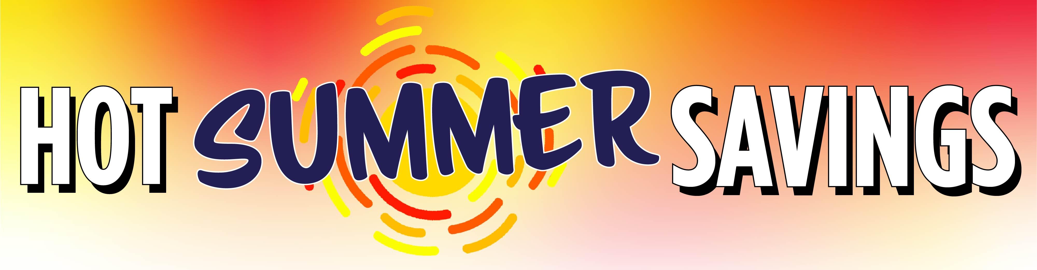 Hot Summer Savings!