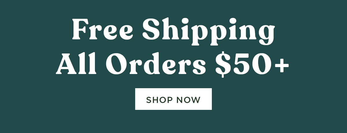 Free Shipping All Orders $50+