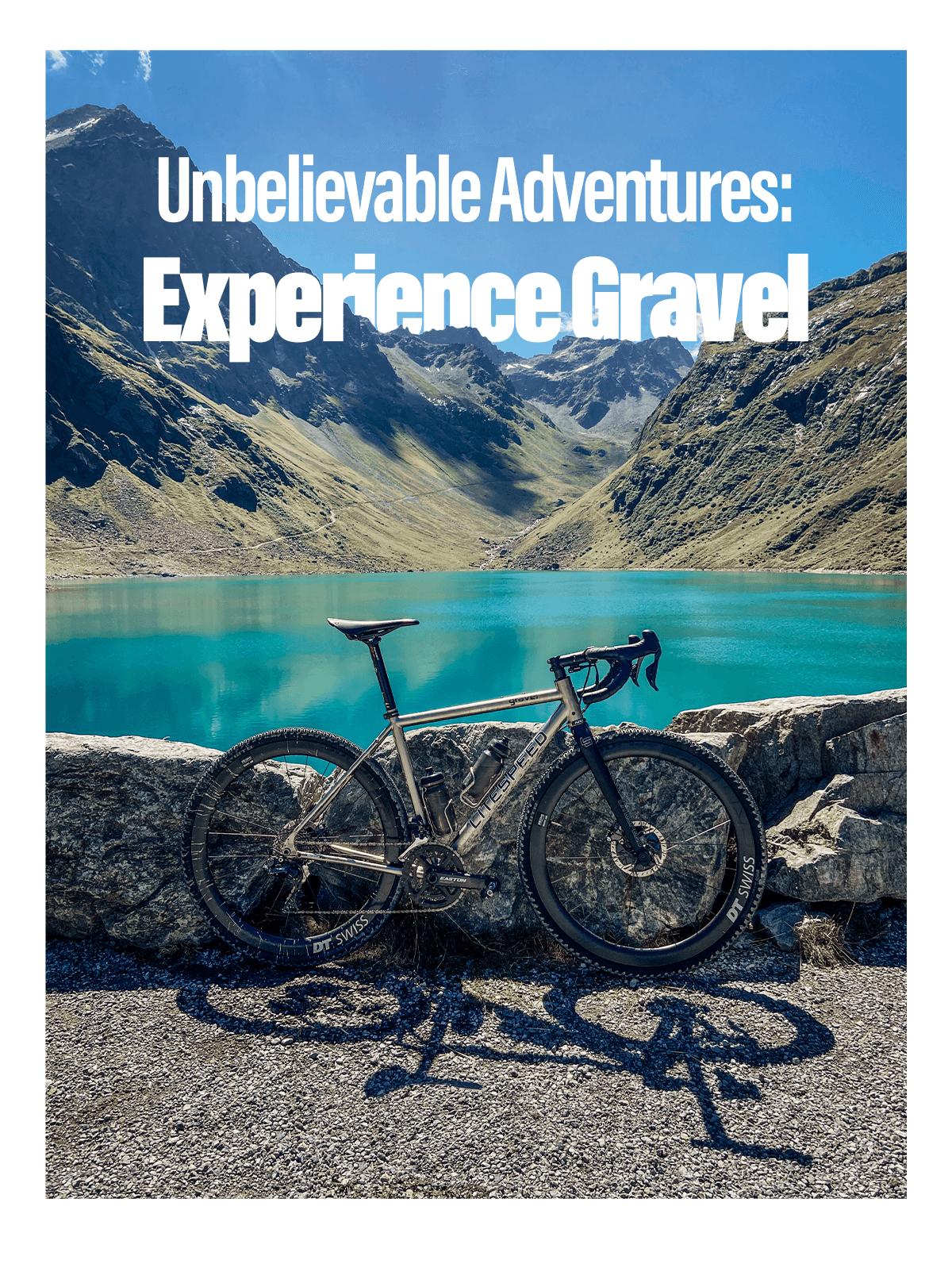 Unbelievable Adventures, Experienced on Gravel