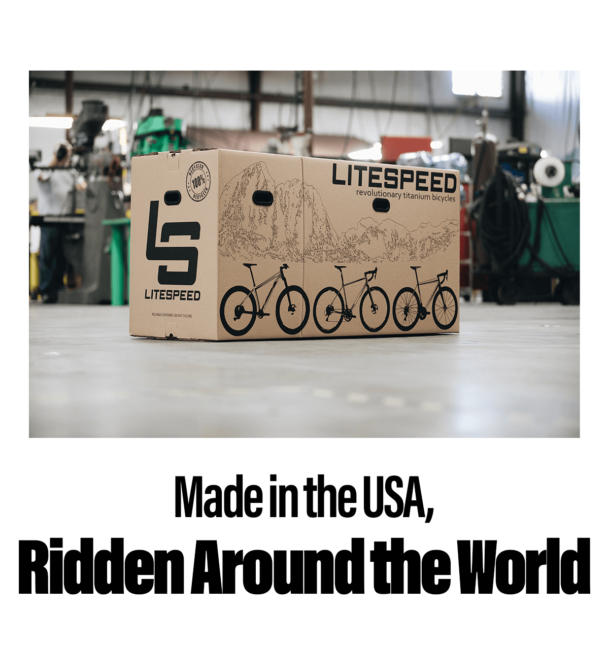 Made in the USA, Ridden around the world.
