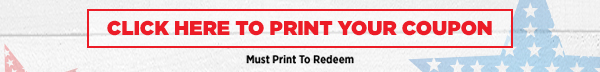 Click Here to Print Your Coupon Must Print to Redeem