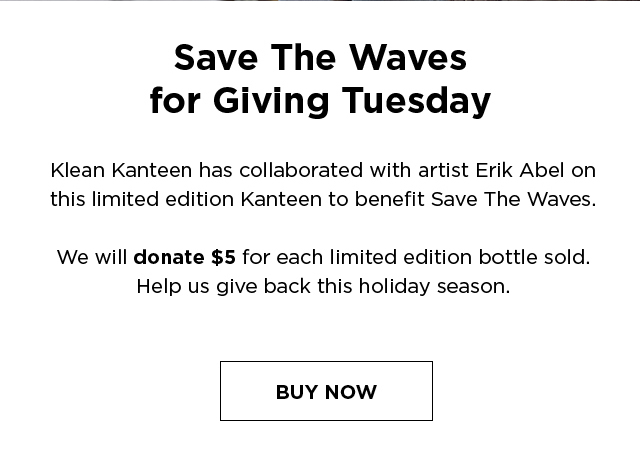 Limited Edition Save the Waves bottle for Giving Tuesday