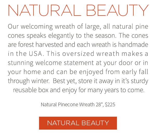 Natural Beauty - Natural Pinecone Wreath - $225