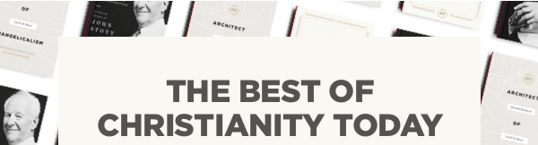 The Best of Christianity Today