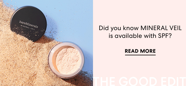 Did you know MINERAL VEIL is available with SPF. Read More - The Good Edit