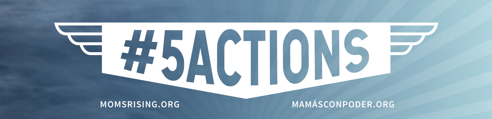 MomsRising presents: 5Actions
