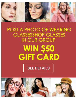 Post a PHOTO of wearing GlassesShop glasses in our groupWin $50 Gift Card