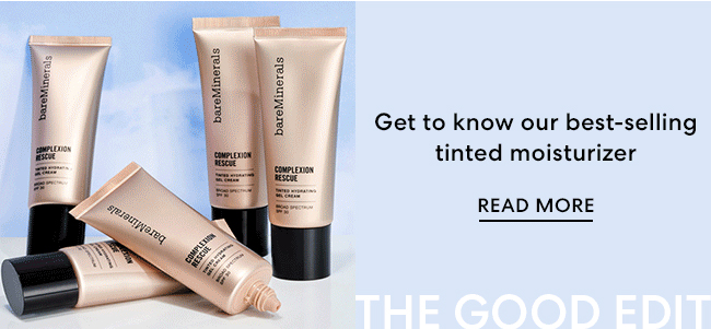 Get to know our best-selling tinted moisturizer - Read More - The Good Edit