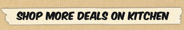 Deals on Kitchen