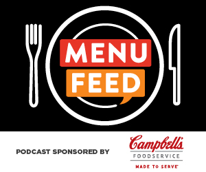 Menu Feed Podcast, presented by Campbell''s Foodservice