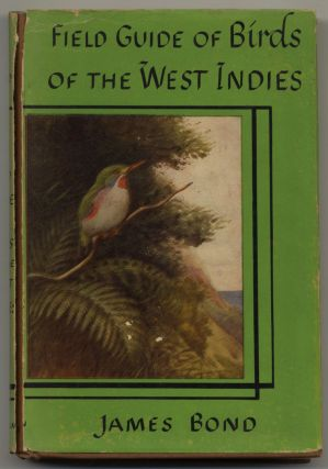 The Field Guide Of Birds Of The West Indies - 1st Edition/1st Printing. James Bond
