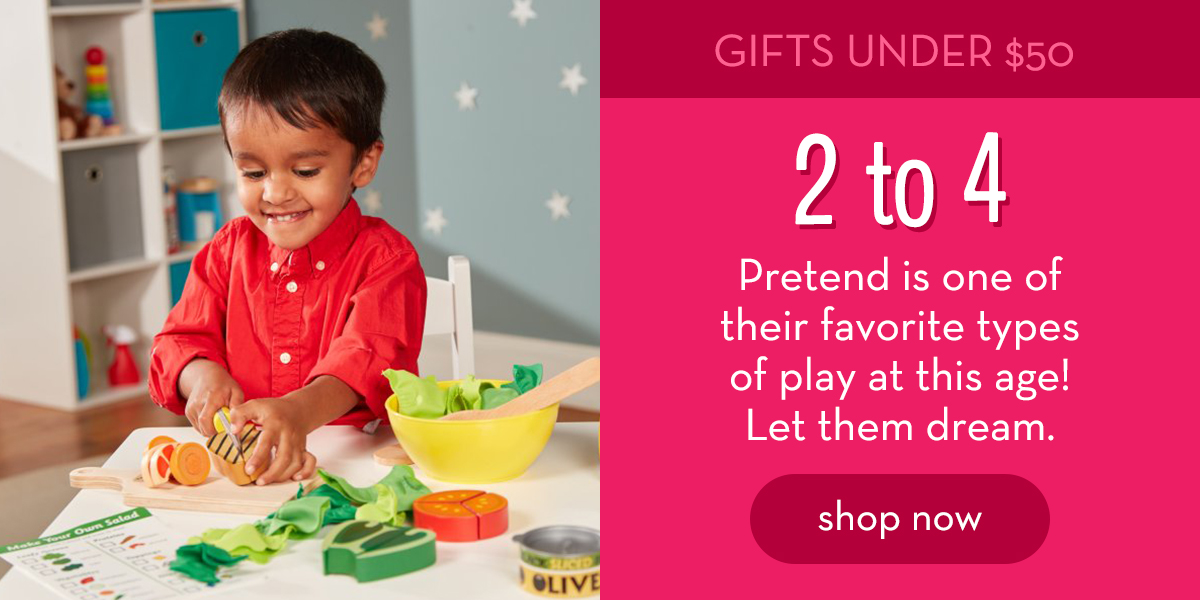 Gifts Under $50: 2 to 4 - Pretend is one of their favorite types of play at this age! Let them dream. Shop now.