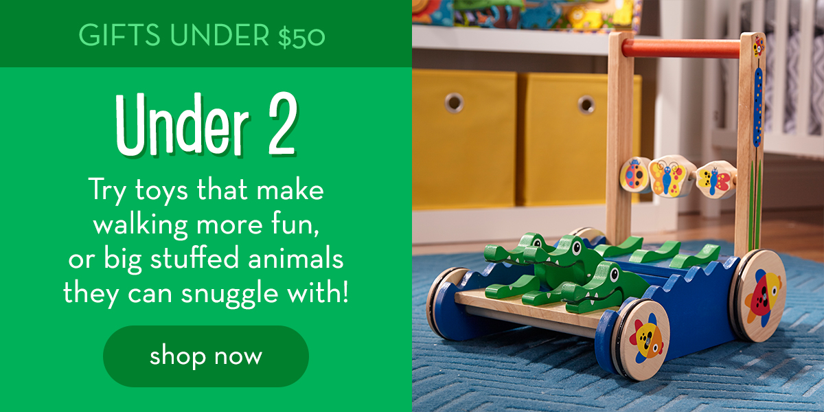 Gifts Under $50: Under 2 - Try toys that make walking more fun, or big stuffed animals they can snuggle with! Shop now.