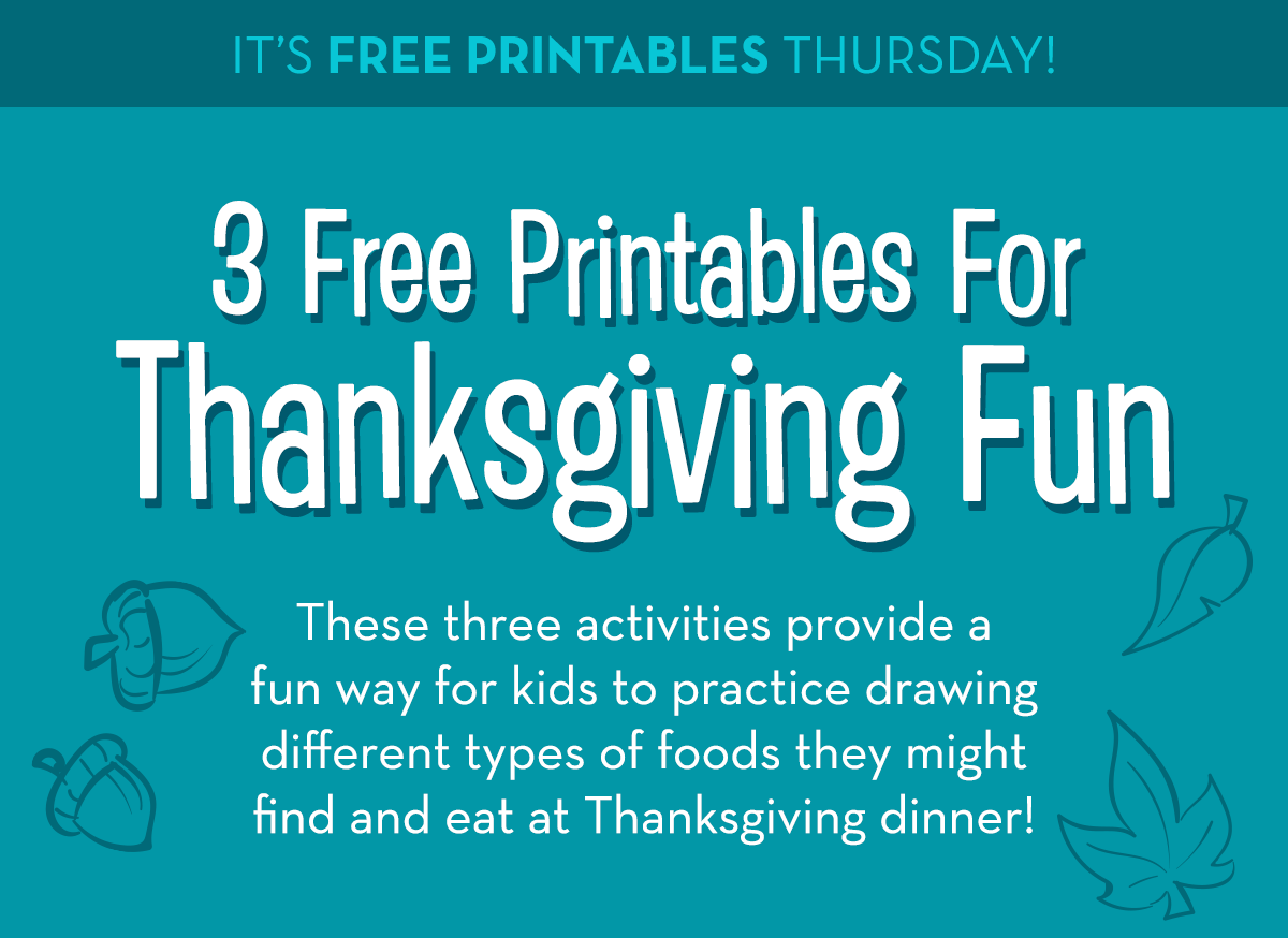 It's Free Printables Thursday! 3 Free Printables For Thanksgiving Fun - These three activities provide a fun way for kids to practice drawing different types of foods they might find and eat at Thanksgiving dinner!