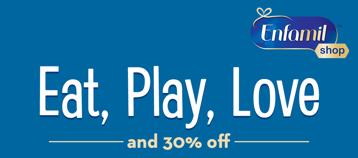 Enfamil Shop: Eat, Play, Love - and 30% off!