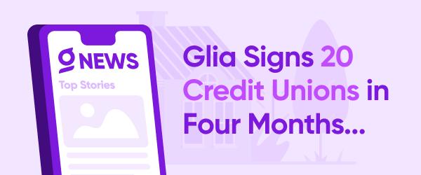 Glia Signs 20 Credit Unions