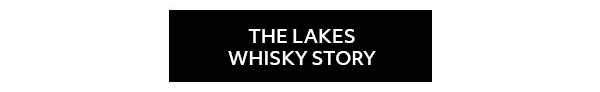 The Lakes Whisky Story