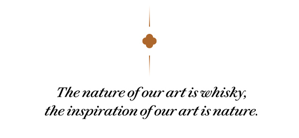 Inspiration of our art is whisky