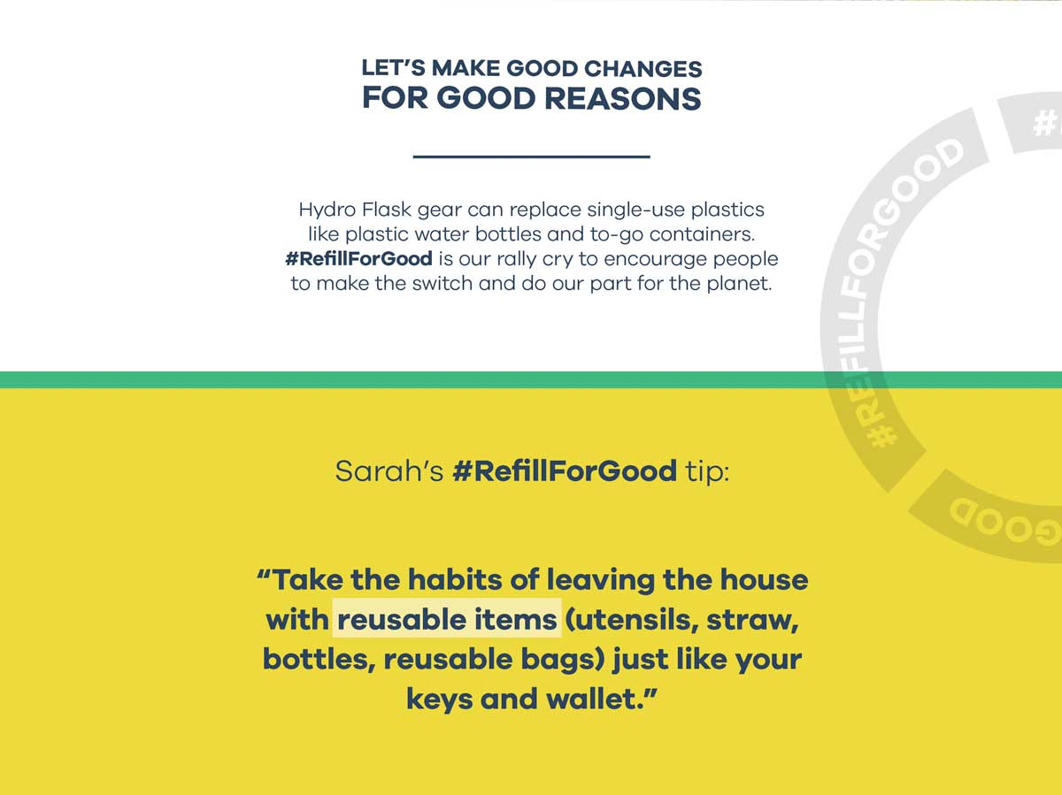 Sarah's #RefillForGood tip: Take the habits of leaving the house with reusable items (utensils, straw, bottles, reusable bags) just like your keys and wallet.