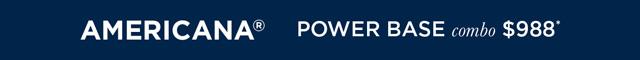 Americana - Power Base Combo - $988_SEC