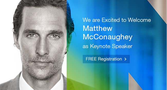 We are Excited to Welcome Matthew McConaughey as Keynote Speaker