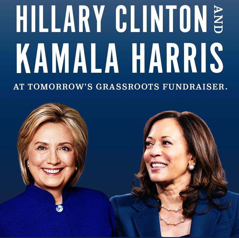 Hillary Clinton and Kamala Harris''s grassroots fundraiser is tomorrow.