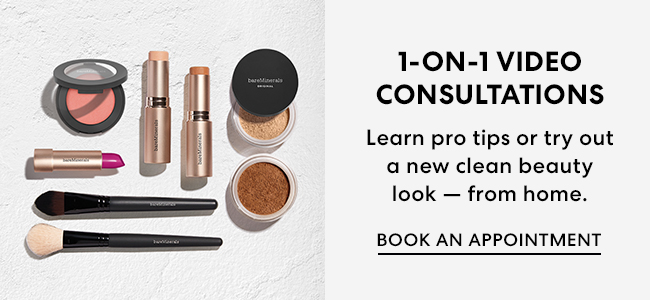 1-on-1 Video Consultations - Learn pro tips or try out a new clean beauty look - from home. Book an appointment.