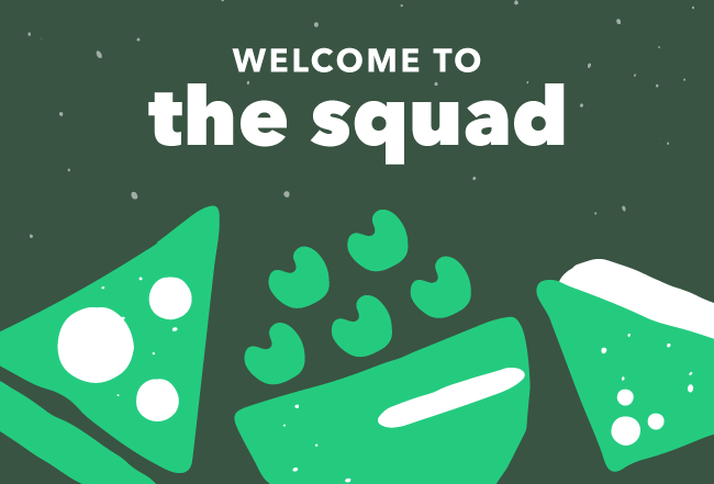 Welcome to the squad.
