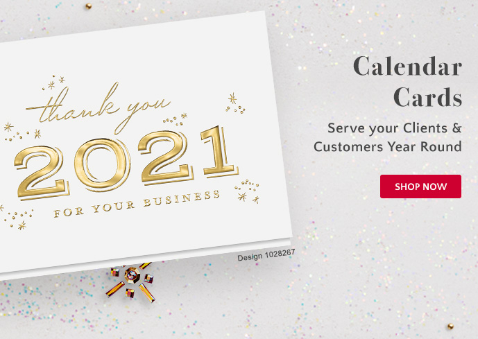 Calendar Cards: Serve your Clients & Customers Year Round - Shop Now