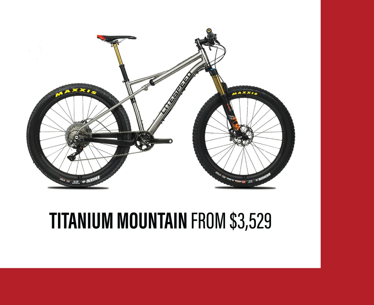 Shop titanium mountain bikes from $3,529