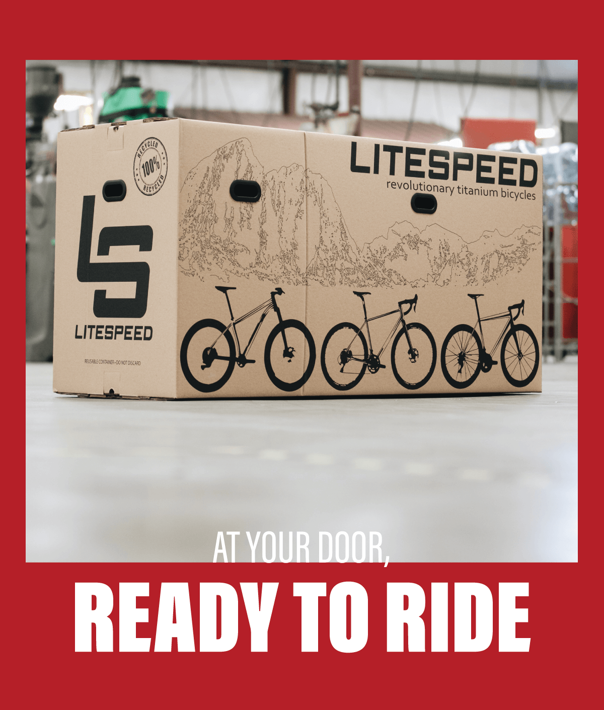 At your door, ready to ride. Order your Litespeed online and we''ll ship it to your door.