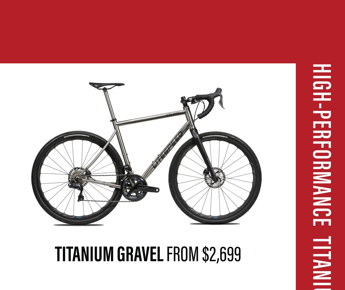 Shop titanium gravel bikes from $2,699