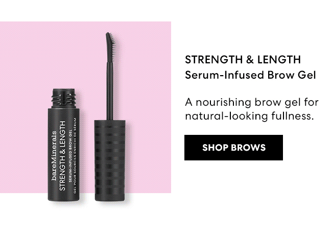 Strength & Length - Serum-Infused Brow Gel - A nourishing brow gel for natural-looking fullness. Shop Brows