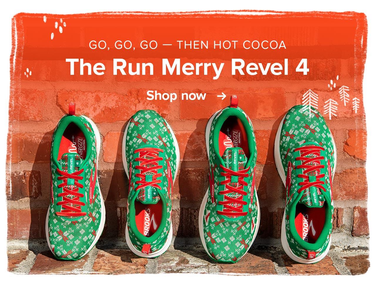 Go, Go, Go – Then Hot Cocoa   The Run Merry Revel 4   Shop now =>
