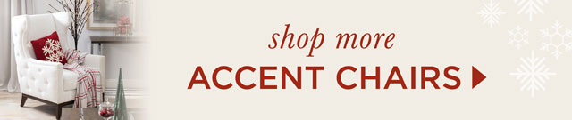 Shop More Accent Chairs