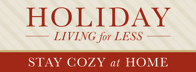 Holiday Living for Less - Stay Cozy at Home