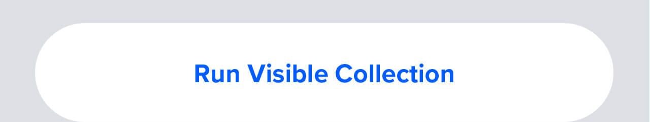 Run Visible Collection