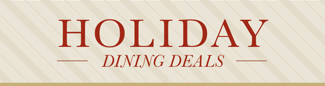 Holiday Dining Deals