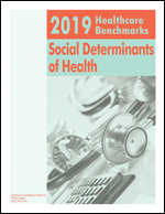 2019   Healthcare Benchmarks: Social Determinants of Health