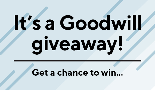 Goodwill Giveaway